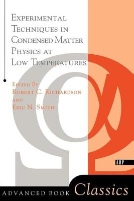 Experimental Techniques in Condensed Matter Physics at Low Temperatures - Richardson, Robert C, and Feynman, Richard Phillips, PH.D., and Smith, Eric N