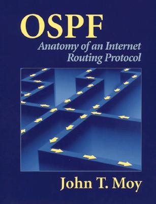 Ospf: Anatomy of an Internet Routing Protocol - Moy, John T