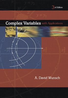 Complex Variables with Applications - Wunsch, A David, and Wunsch, David A