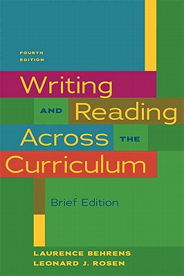 Writing & Reading Across the Curriculum - Behrens, Laurence, and Rosen, Leonard J