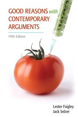 Good Reasons with Contemporary Arguments Plus New Mycomplab Etext Student Access Card - Faigley, Lester, Professor, and Selzer, Jack
