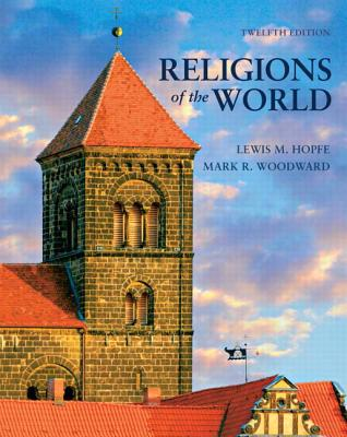 Religions of the World - Hopfe, Lewis M., and Woodward, Mark R.