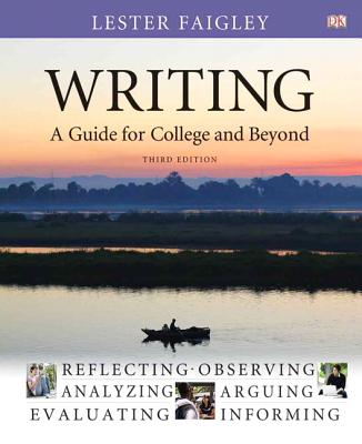 Writing: A Guide for College and Beyond - Faigley, Lester