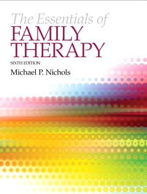 The Essentials of Family Therapy - Nichols, Michael P.
