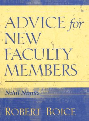 Advice for New Faculty Members - Boice, Robert