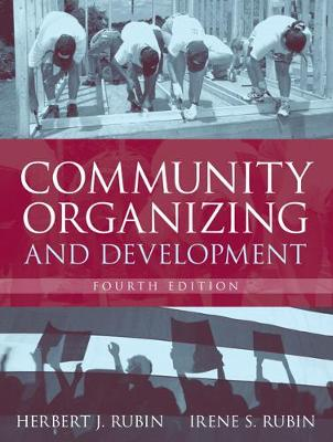 Community Organizing and Development - Rubin, Herbert J, Dr., and Rubin, Irene S, Dr.