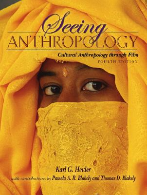 Seeing Anthropology: Cultural Anthropology Through Film - Heider, Karl G, and Blakely, Pamela A R, and Blakely, Thomas D