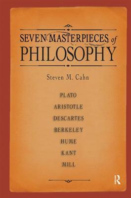 Seven Masterpieces of Philosophy - Cahn, Steven M (Editor)