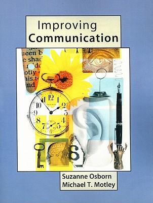 Improving Communication - Osborn, Suzanne, and Motley, Michael T