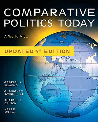 Comparative Politics Today: A World View - Almond, Gabriel A, and Powell, G Bingham, Jr., and Dalton, Russell J