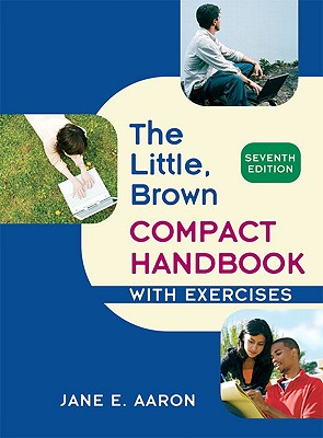 The Little, Brown Compact Handbook with Exercises - Aaron, Jane E