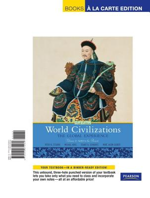 World Civilizations: The Global Experience: Volume 2: 1450 to the Present - Adas, Michael, and Schwartz, Stuart B, and Gilbert, Marc Jason