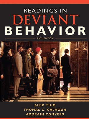 Readings in Deviant Behavior - Thio, Alex, and Calhoun, Thomas C, and Conyers, Addrain