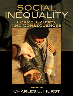 Social Inequality: Forms, Causes, and Consequences - Hurst, Charles E