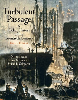 Turbulent Passage: A Global History of the Twentieth Century - Adas, Michael, and Stearns, Peter N, and Schwartz, Stuart B