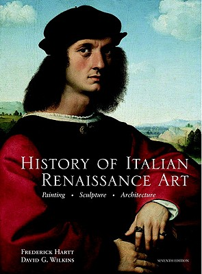 History of Italian Renaissance Art - Hartt, Frederick, and Wilkins, David G
