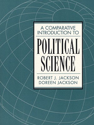 A Comparative Introduction to Political Science - Jackson, Robert J, Professor, and Jackson, Doreen