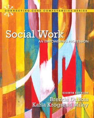 Social Work: An Empowering Profession - DuBois, Brenda L., and Miley, Karla Krogsrud