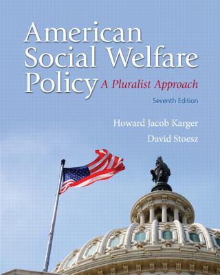 American Social Welfare Policy: A Pluralist Approach - Karger, Howard Jacob, and Stoesz, David