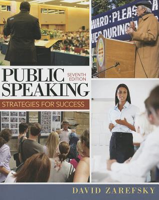 Public Speaking: Strategies for Success - Zarefsky, David