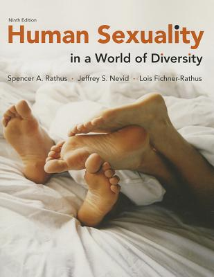 Human Sexuality in a World of Diversity - Rathus, Spencer A., and Nevid, Jeffrey S., and Fichner-Rathus, Lois