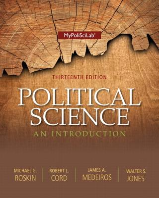 Political Science: An Introduction - Roskin, Michael G., and Cord, Robert L., and Medeiros, James A.