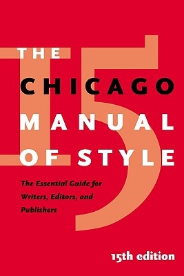 The Chicago Manual of Style: The Essential Guide for Writers, Editors, and Publishers - University of Chicago Press, and Mahan, Margaret D F (Preface by)