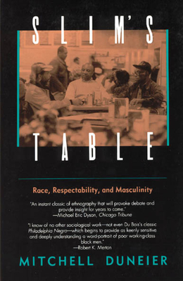 Slim's Table: Race, Respectability, and Masculinity - Duneier, Mitchell, and Carter, Ovie (Photographer)