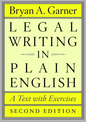 Legal Writing in Plain English: A Text with Exercises - Garner, Bryan A, President