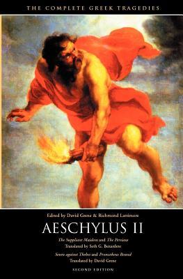 The Complete Greek Tragedies: Aeschylus II - Aeschylus, and Grene, David (Editor), and Lattimore, Richmond (Editor)