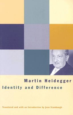 Identity and Difference - Heidegger, Martin, and Stambaugh, Joan, Professor (Translated by)