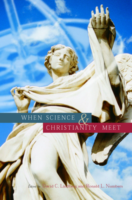 When Science & Christianity Meet - Lindberg, David C (Editor), and Numbers, Ronald L (Editor)