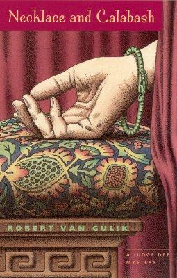 Necklace and Calabash: A Chinese Detective Story - Gulik, Robert Hans Van, and Van Gulik, Robert