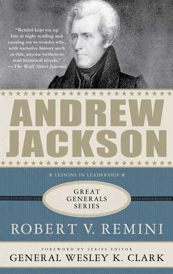 Andrew Jackson - Remini, Robert Vincent, and Clark, Wesley K, General (Foreword by)
