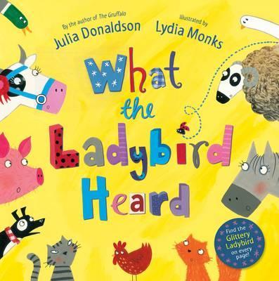 What the Ladybird Heard. Julia Donaldson - Donaldson, Julia