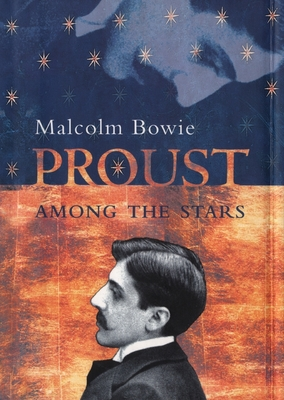 Proust Among the Stars - Bowie, Malcolm, Master