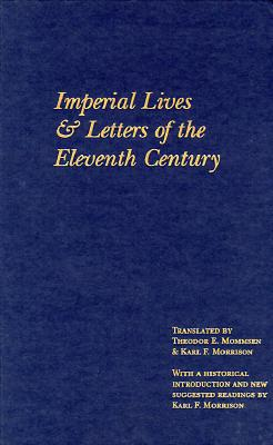 Imperial Lives and Letters of the Eleventh Century - Mommsen, Theodore (Translated by), and Morrison, Karl F, Professor (Introduction by)