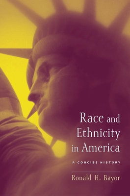 Race and Ethnicity in America: A Concise History - Nicosia, Francis R, Professor, and Niewyk, Donald L, Professor, and Bayor, Ronald H, Professor (Editor)