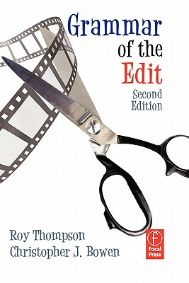 Grammar of the Edit - Thompson, Roy, and Bowen, Christopher J
