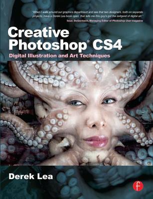 Creative Photoshop CS4: Digital Illustration and Art Techniques - Lea, Derek