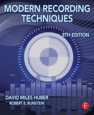 Modern Recording Techniques - Huber, David Miles, and Runstein, Robert E