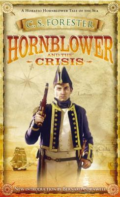 Hornblower and the Crisis - Forester, C. S.