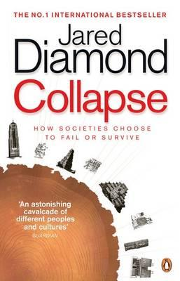 Collapse: How Societies Choose to Fail or Survive - Diamond, Jared