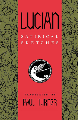 Lucian: Satirical Sketches - Turner, Paul, and Lucian, and Turner, Paul (Translated by)