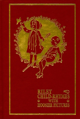 Riley Child-Rhymes with Hoosier Pictures - Riley, James Whitcomb