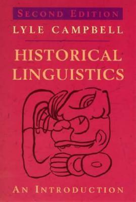 Historical Linguistics, 2nd Edition: An Introduction - Campbell, Lyle