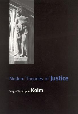 Modern Theories of Justice - Kolm, Serge-Christophe