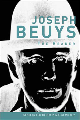 Joseph Beuys: The Reader - Michely, Viola (Editor), and Mesch, Claudia (Editor), and Danto, Arthur C, Professor (Foreword by)