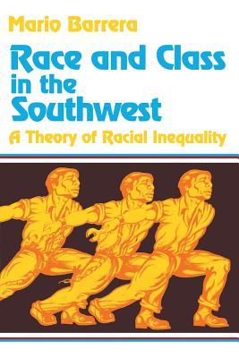 Race Class in the Southwest: Chicano Studies - Barrera, Mario