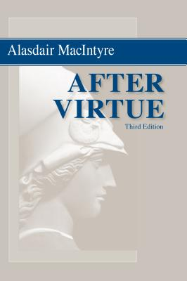 After Virtue: A Study in Moral Theory - Macintyre, Alasdair